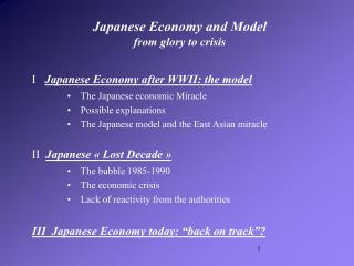 I    Japanese Economy after WWII: the model     The Japanese economic Miracle