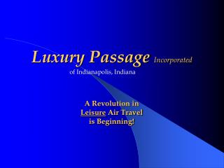 Luxury Passage  Incorporated