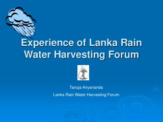 Experience of Lanka Rain Water Harvesting Forum