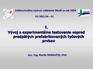 doc. Ing. Martin MORAVČÍK, PhD.