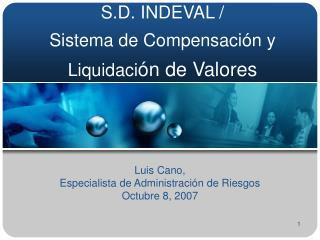 S.D. INDEVAL /  Sistema de Compensaci ón y Liquidaci ón de Valores