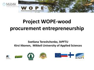 Project WOPE-wood procurement entrepreneurship