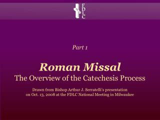 Part 1 Roman Missal The Overview of the Catechesis Process