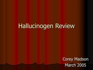 Hallucinogen Review