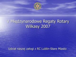 V Międzynarodowe Regaty Rotary Wilkasy 2007