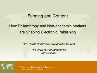 Funding and Content How Philanthropy and Non-academic Markets are Shaping Electronic Publishing