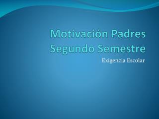 Motivaci�n Padres Segundo Semestre