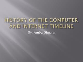 History of the computer and internet  t imeline