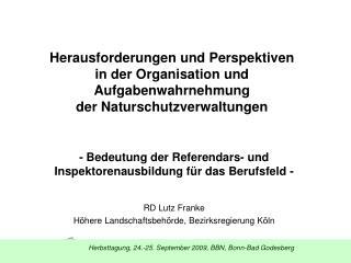 - Bedeutung der Referendars- und Inspektorenausbildung für das Berufsfeld - RD Lutz Franke
