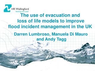 The use of evacuation and  loss of life models to improve  flood incident management in the UK