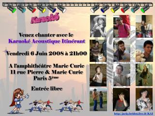Venez chanter avec le  Karaoké Acoustique Itinérant Vendredi 6 Juin 2008 à 21h00