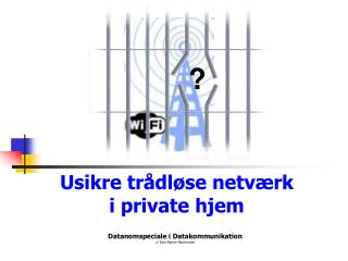 Usikre trådløse netværk  i private hjem