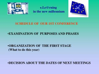 SCHEDULE OF  OUR 1ST CONFERENCE EXAMINATION OF  PURPOSES AND PHASES