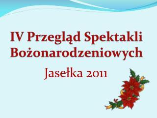 IV Przegląd Spektakli Bożonarodzeniowych