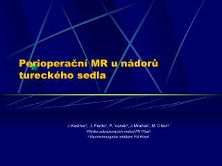 Perioperační MR u nádorů tureckého sedla