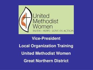 Vice-President Local  Organization  Training United Methodist Women Great Northern District