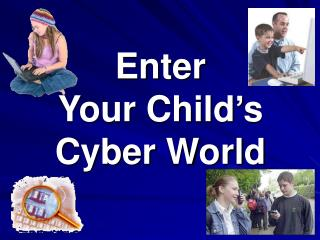 Enter  Your Child�s Cyber World