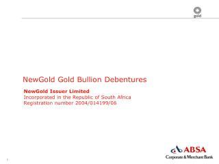 NewGold Gold Bullion Debentures