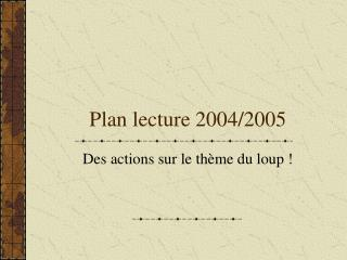 Plan lecture 2004/2005