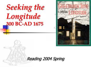 Seeking the Longitude 300 BC-AD 1675