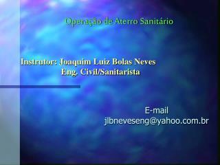 E-mail  jlbneveseng@yahoo.br