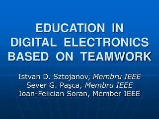 EDUCATION  IN   DIGITAL  ELECTRONICS BASED  ON  TEAMWORK