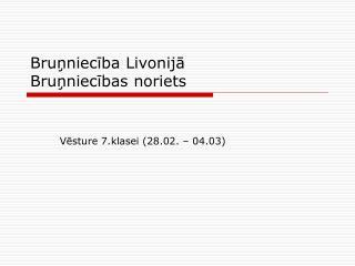 Bruņniecība Livonijā Bruņniecības noriets