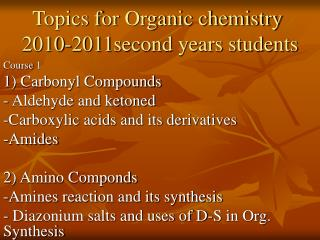 Topics for Organic chemistry  2010-2011second years students