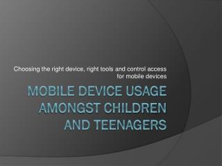 Mobile Device Usage Amongst Children and Teenagers