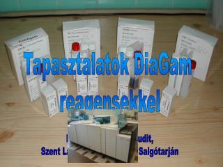 Tapasztalatok DiaGam  reagensekkel