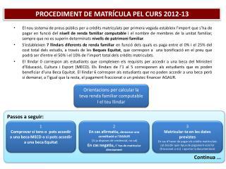 PROCEDIMENT DE MATRÍCULA PEL CURS 2012-13