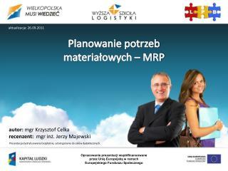 Planowanie potrzeb  materiałowych – MRP