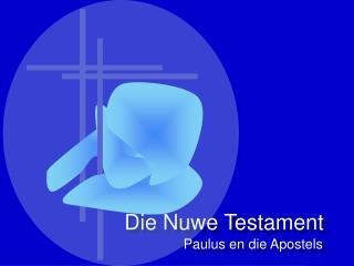 Die Nuwe Testament