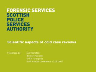 Scientific aspects of cold case reviews