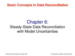 Chapter 6: Steady-State Data Reconciliation with Model Uncertainties