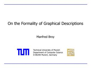 On the Formality of Graphical Descriptions