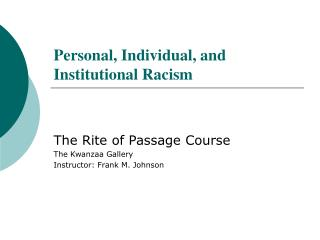 Personal, Individual, and Institutional Racism