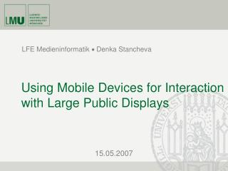 Using Mobile Devices for Interaction with Large Public Displays