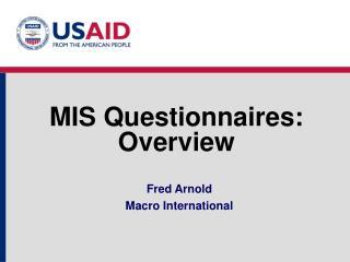 MIS Questionnaires: Overview