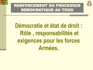 RENFORCEMENT DU PROCESSUS DEMOCRATIQUE AU TOGO