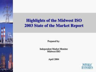 Highlights of the Midwest ISO 2003 State of the Market Report
