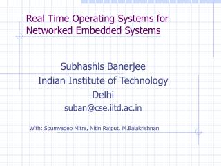 Real Time Operating Systems for Networked Embedded Systems