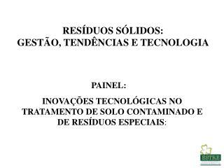 RESÍDUOS SÓLIDOS: GESTÃO, TENDÊNCIAS E TECNOLOGIA