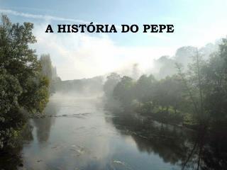 A HIST�RIA DO PEPE