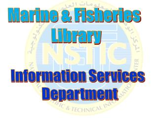 Marine & Fisheries  Library Information Services  Department