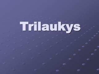 Trilaukys