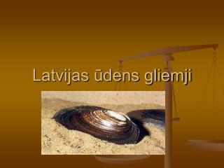Latvijas ūdens gliemji