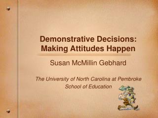 Demonstrative Decisions: Making Attitudes Happen