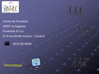 Centre de Formation  AREP La Sagesse Ensemble St Luc 8/10 rue Achille Durieux - Cambrai