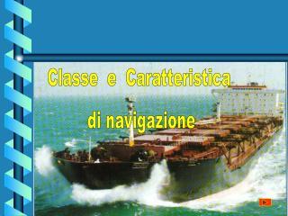 Classe  e  Caratteristica  di navigazione